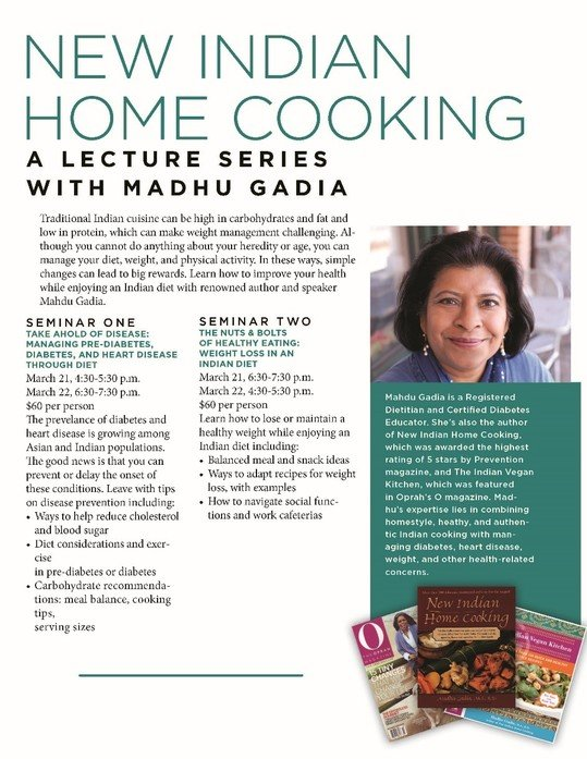 New Indian Home Cooking is the title of Madhu Gadia's recent lecture series.